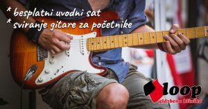 Besplatana uvodni sat za gitariste - LOOP Glazbena Klinika