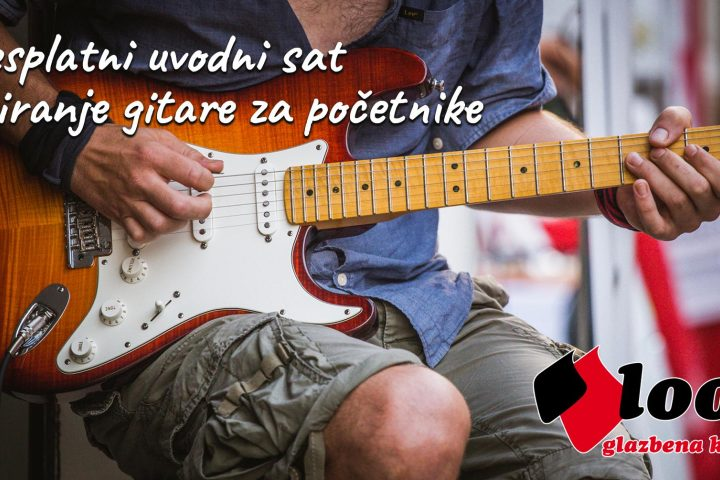 Besplatan uvodni sat za gitariste - LOOP Glazbena Klinika